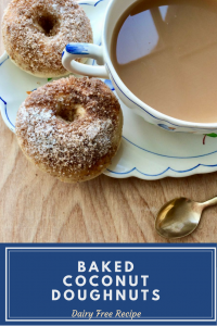 Coconut donuts are baked and are dairy free. A great addition to your recipe library
