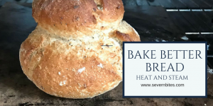 Bake Better Bread Heat and Steam